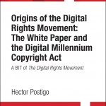 Origins of the Digital Rights Movement Hector Postigo